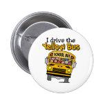 Conduzco el autobús amarillo pin