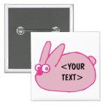 Conejito rosado, <YOUR TEXT> Pin