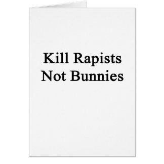 Conejitos de los violadores de la matanza no tarjeta de felicitación