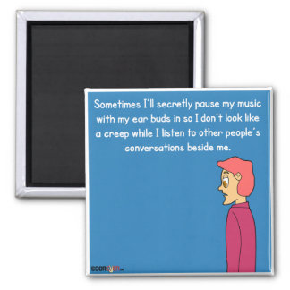 Confessions Of A Creep Magnet. 2 Inch Square Magnet