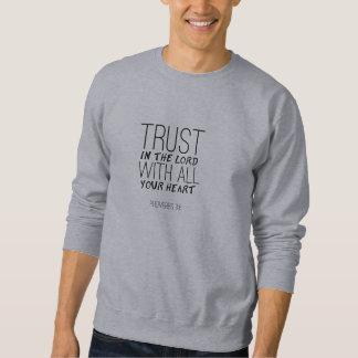 """""""Confianza en camiseta de señor With All Your Sudaderas Encapuchadas"""