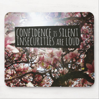 Confidence is Silent Insecurities are LOUD Mouse Pad