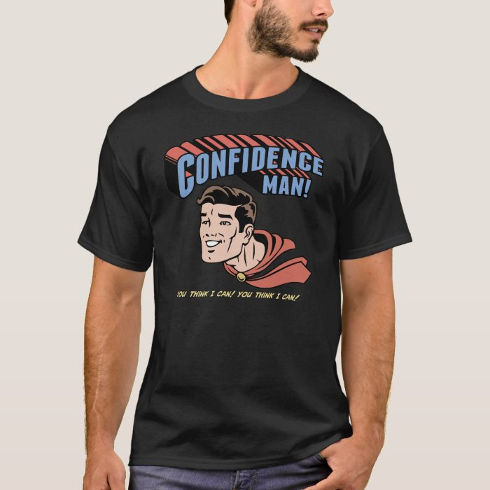 Confidence Man! T-Shirt