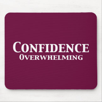 Confidence Overwhelming Gifts Mouse Pad