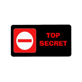 Confidential Top Secret Warning Label by DigitalDreambuilder at Zazzle