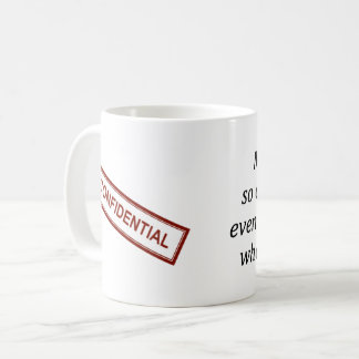 Confidential Work Coffee Mug