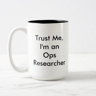 Confíe en la taza del investigador de Ops
