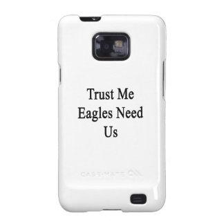 Confíe en que Eagles nos necesita Galaxy S2 Carcasas