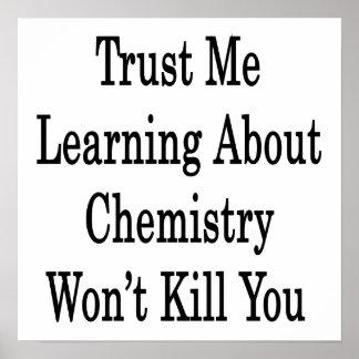 Confíe en que que aprende sobre química no le mata impresiones