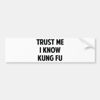 Confíe en que yo conoce Kung Fu Etiqueta De Parachoque