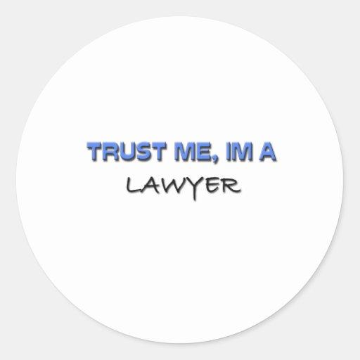 Confíe en que yo es abogado etiqueta redonda