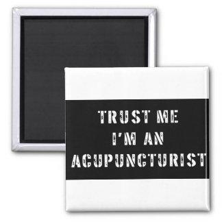 Confíe en que yo es Acupuncturist Imán Cuadrado