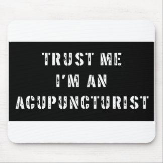 Confíe en que yo es Acupuncturist Tapetes De Ratón