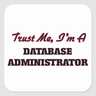 Confíe en que yo es administrador de base de datos pegatinas cuadradas