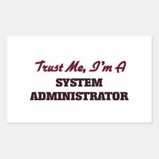 Confíe en que yo es administrador de sistema rectangular pegatinas