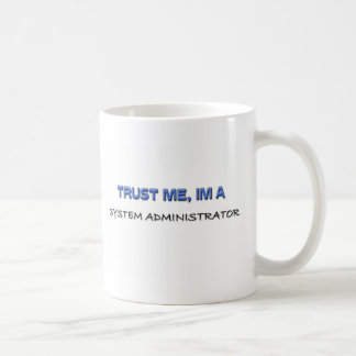 Confíe en que yo es administrador de sistema tazas de café