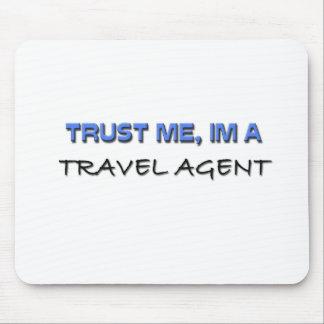 Confíe en que yo es agente de viajes alfombrillas de raton