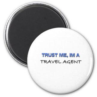 Confíe en que yo es agente de viajes imán redondo 5 cm