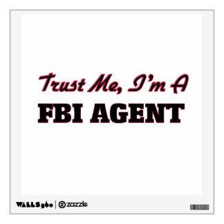 Confíe en que yo es agente del FBI