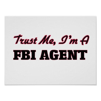 Confíe en que yo es agente del FBI Posters