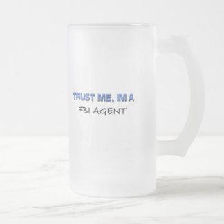 Confíe en que yo es agente del FBI Tazas De Café