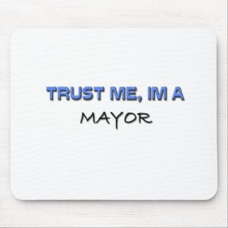 Confíe en que yo es alcalde mousepads