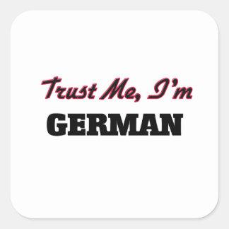 Confíe en que yo es alemán calcomanía cuadradase
