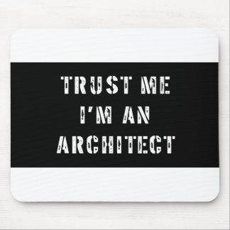 Confíe en que yo es arquitecto Mousepad