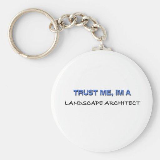 Confíe en que yo es arquitecto paisajista llaveros personalizados