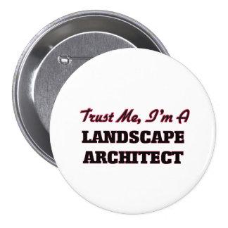 Confíe en que yo es arquitecto paisajista pin redondo de 3 pulgadas