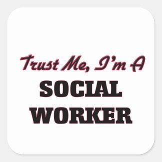 Confíe en que yo es asistente social pegatina cuadrada
