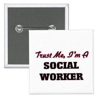 Confíe en que yo es asistente social pin cuadrado