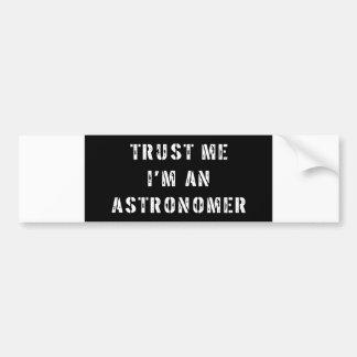 Confíe en que yo es astrónomo pegatina para auto
