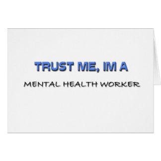 Confíe en que yo es ayudante de sanidad mental tarjeta de felicitación