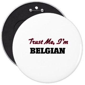 Confíe en que yo es belga pin redondo de 6 pulgadas