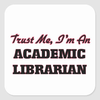 Confíe en que yo es bibliotecario académico pegatina cuadrada