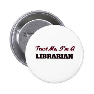 Confíe en que yo es bibliotecario pin