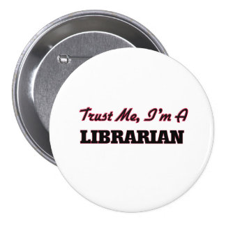 Confíe en que yo es bibliotecario pin redondo 7 cm