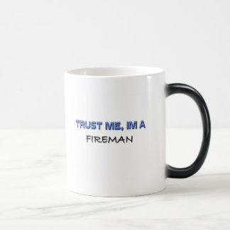 Confíe en que yo es bombero taza mágica