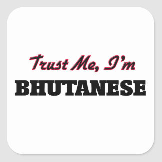 Confíe en que yo es butanés calcomanía cuadradas