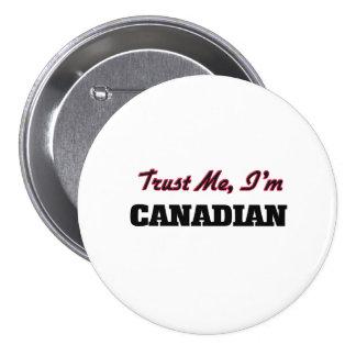 Confíe en que yo es canadiense pin redondo 7 cm