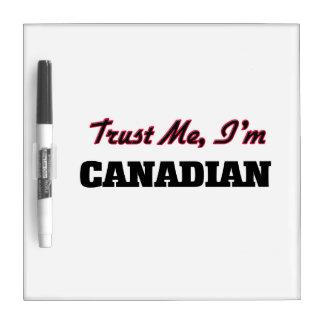 Confíe en que yo es canadiense tableros blancos