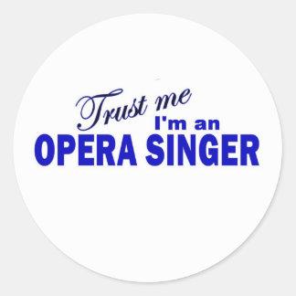 Confíe en que yo es cantante de la ópera pegatina redonda