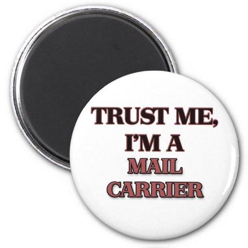Confíe en que yo es CARTERO Imanes Para Frigoríficos