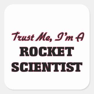 Confíe en que yo es científico de Rocket Pegatina Cuadrada