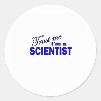 Confíe en que yo es científico pegatina redonda