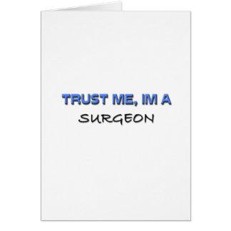 Confíe en que yo es cirujano tarjeta de felicitación
