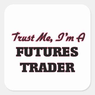 Confíe en que yo es comerciante de futuros calcomania cuadradas personalizadas