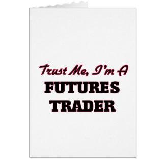 Confíe en que yo es comerciante de futuros tarjeton