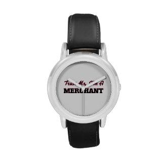 Confíe en que yo es comerciante relojes de pulsera